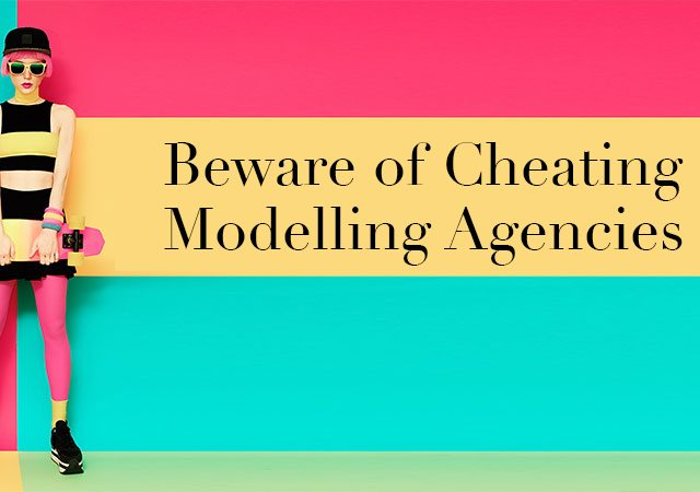 Aspiring models, beware of being cheated!