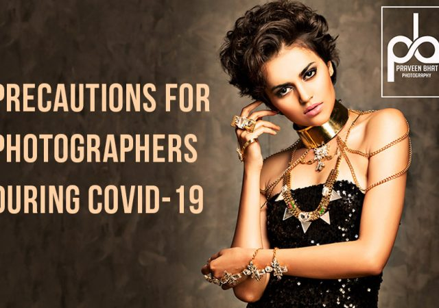 Covid-19 precautions for photographers in India: suggestions by Praveen Bhat