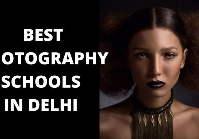 BEST PHOTOGRAPHY SCHOOLS IN DELHI