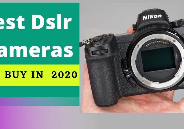 Best dslr cameras to buy in  2020